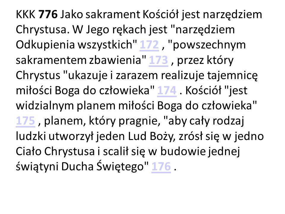 KKK 776 Jako sakrament Kościół jest narzędziem Chrystusa