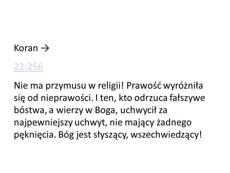 Koran → 22:256.