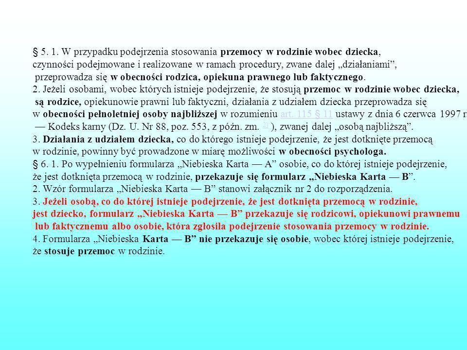 § 5. 1. W przypadku podejrzenia stosowania przemocy w rodzinie wobec dziecka,