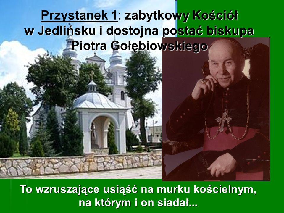 w Jedlińsku i dostojna postać biskupa Piotra Gołębiowskiego