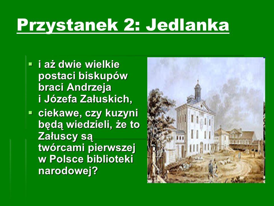 Przystanek 2: Jedlanka i aż dwie wielkie postaci biskupów braci Andrzeja i Józefa Załuskich,