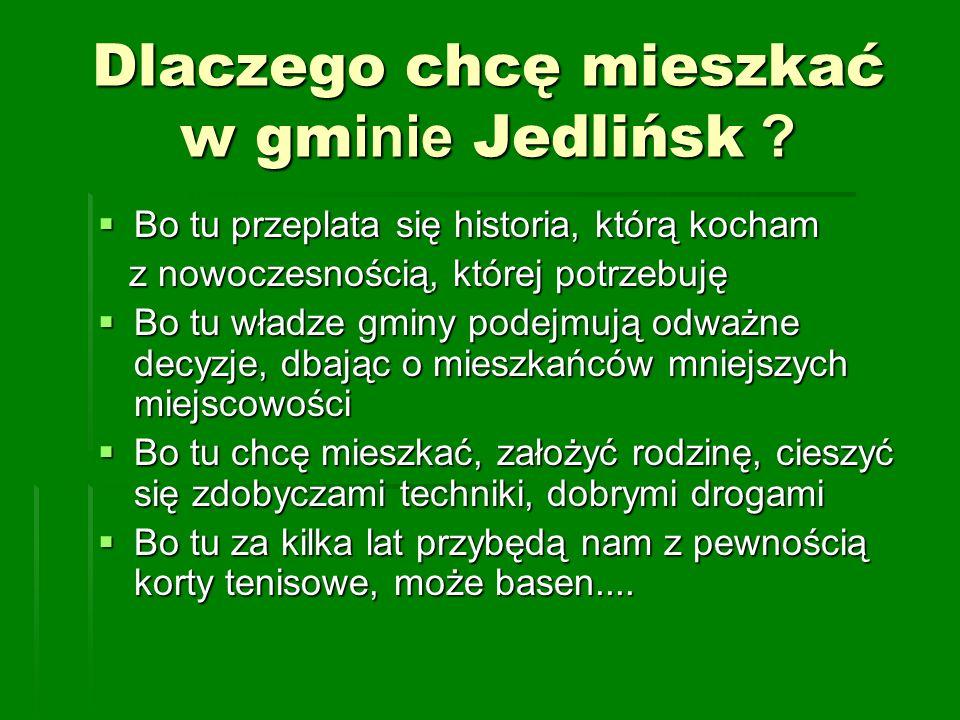 Dlaczego chcę mieszkać w gminie Jedlińsk