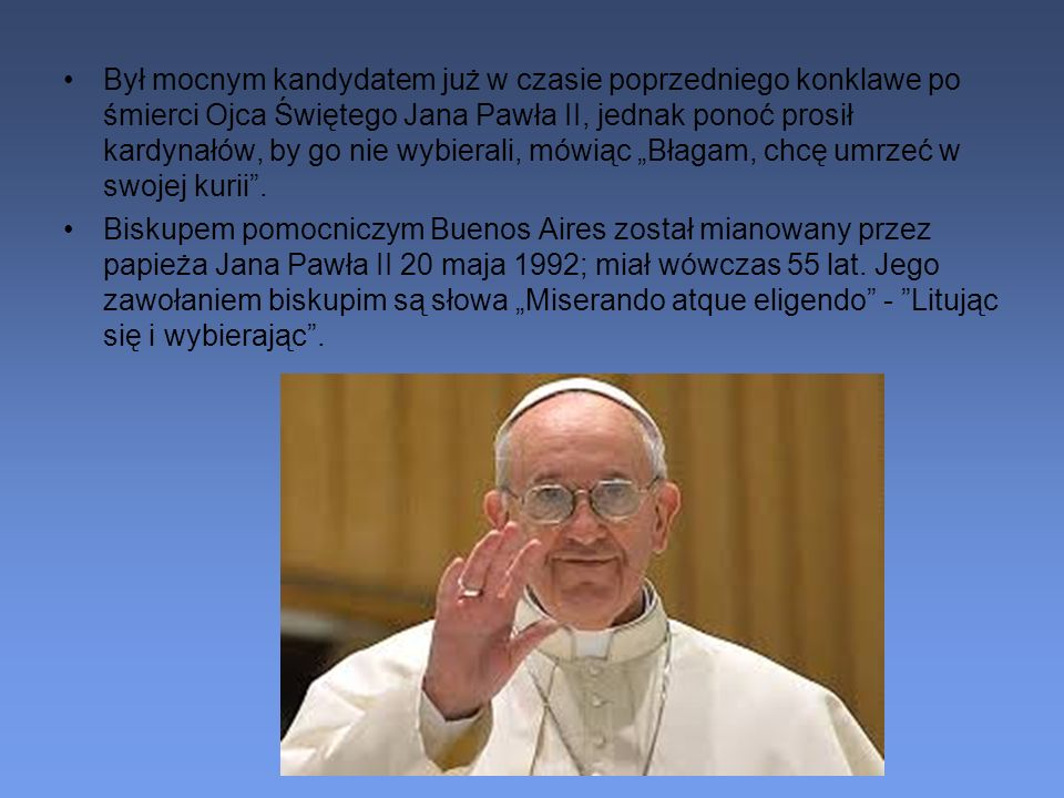 """Był mocnym kandydatem już w czasie poprzedniego konklawe po śmierci Ojca Świętego Jana Pawła II, jednak ponoć prosił kardynałów, by go nie wybierali, mówiąc """"Błagam, chcę umrzeć w swojej kurii ."""