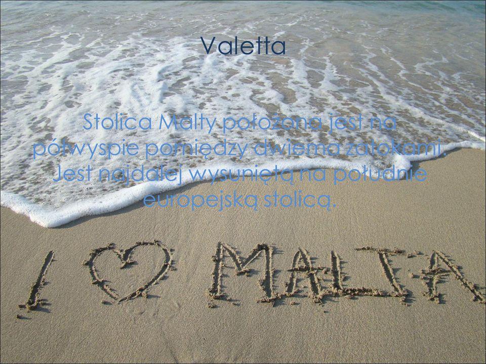 Valetta Stolica Malty położona jest na półwyspie pomiędzy dwiema zatokami.