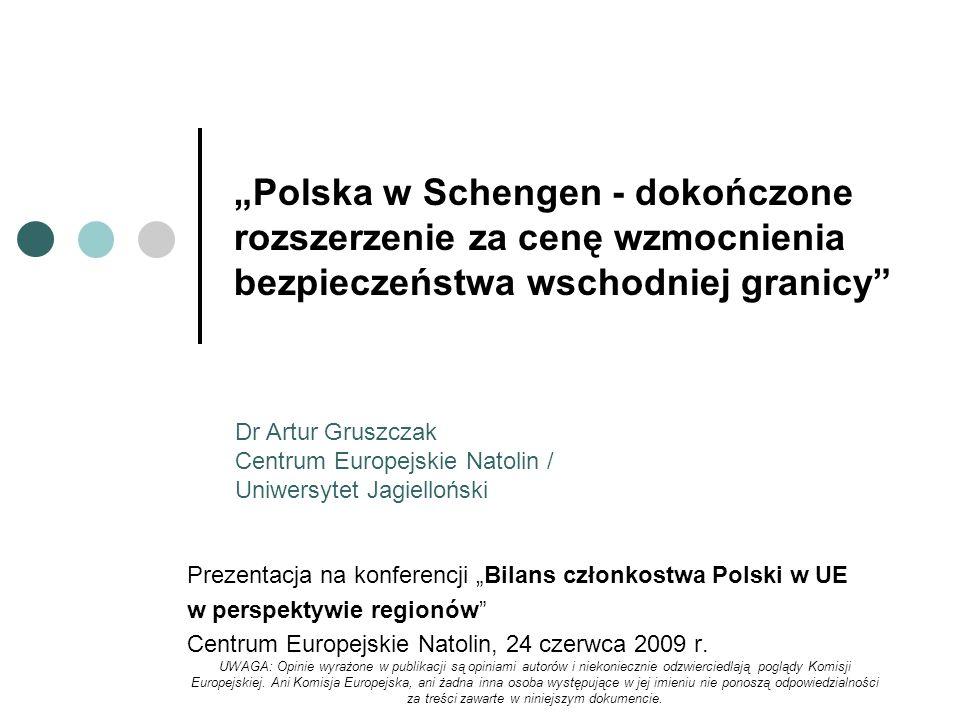 """""""Polska w Schengen - dokończone rozszerzenie za cenę wzmocnienia bezpieczeństwa wschodniej granicy"""