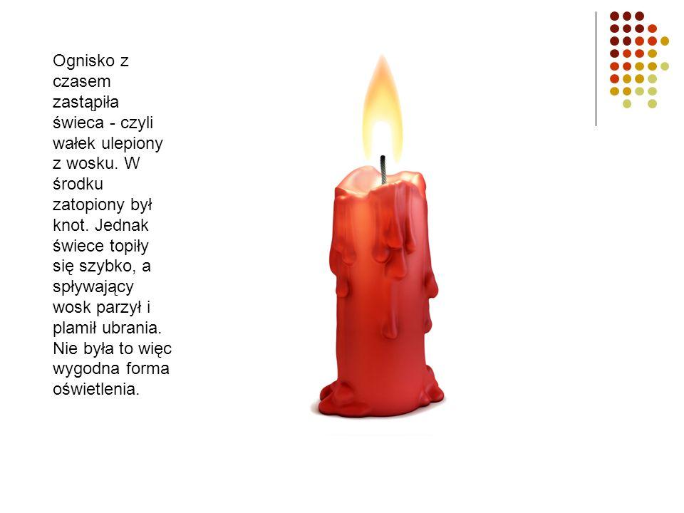 Ognisko z czasem zastąpiła świeca - czyli wałek ulepiony z wosku