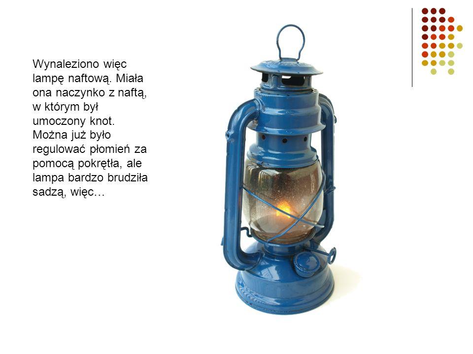 Wynaleziono więc lampę naftową