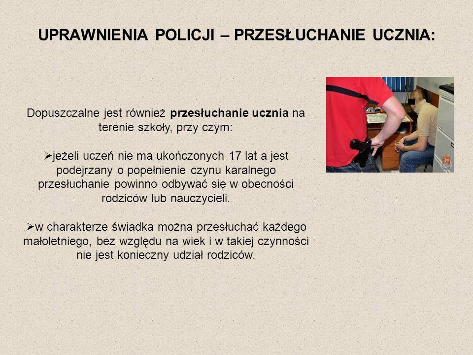 UPRAWNIENIA POLICJI – PRZESŁUCHANIE UCZNIA: