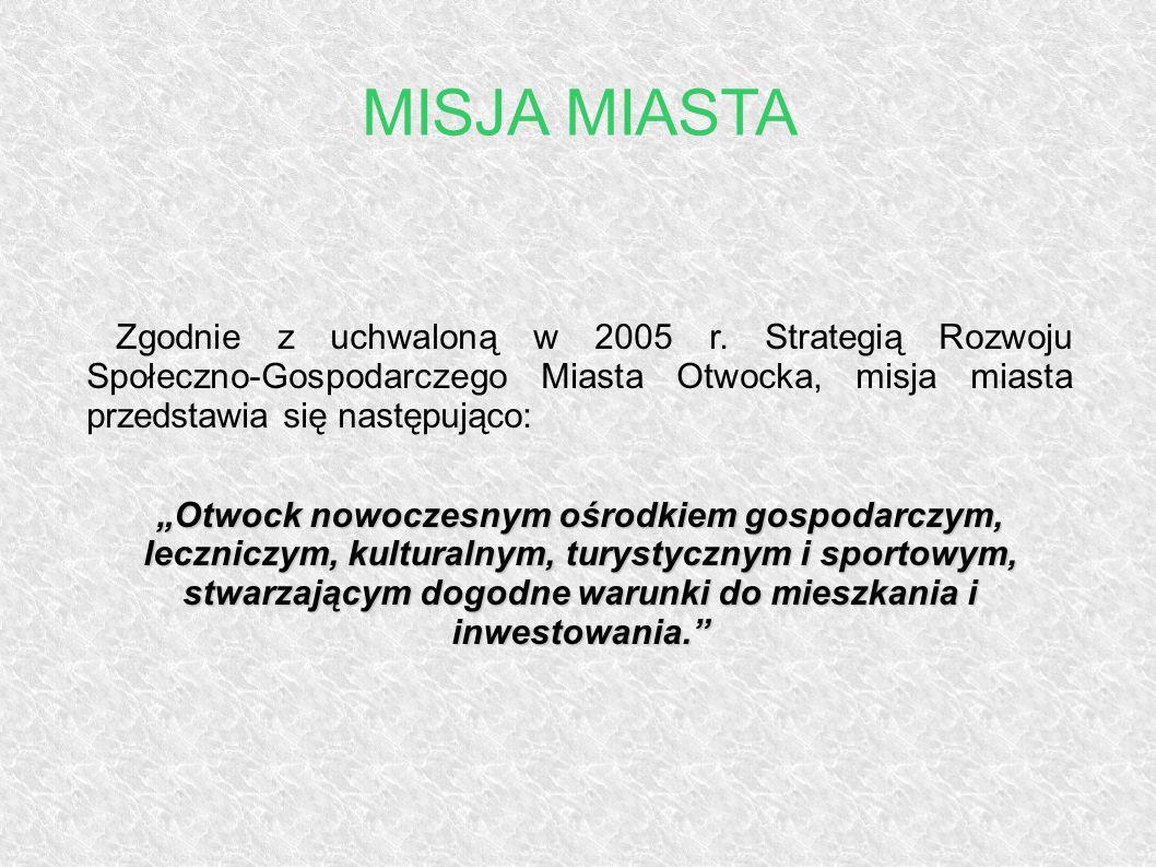 MISJA MIASTA Zgodnie z uchwaloną w 2005 r. Strategią Rozwoju Społeczno-Gospodarczego Miasta Otwocka, misja miasta przedstawia się następująco: