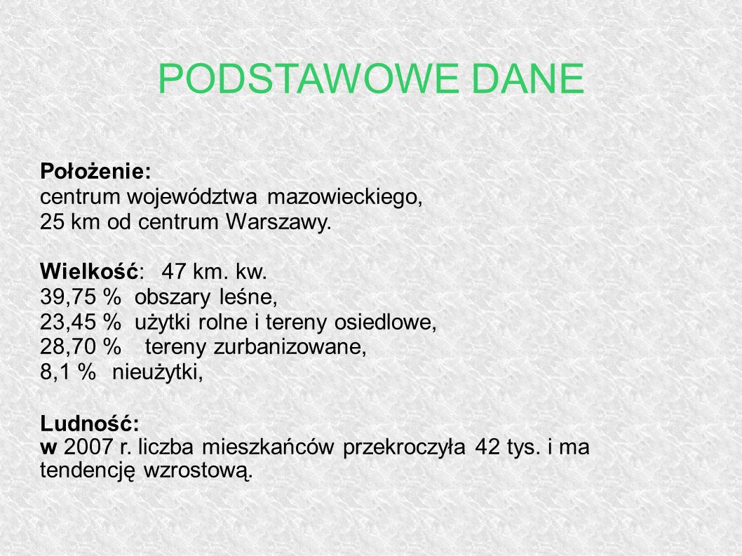 PODSTAWOWE DANE Położenie: centrum województwa mazowieckiego,