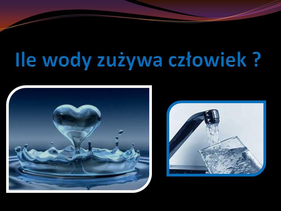 Ile wody zużywa człowiek