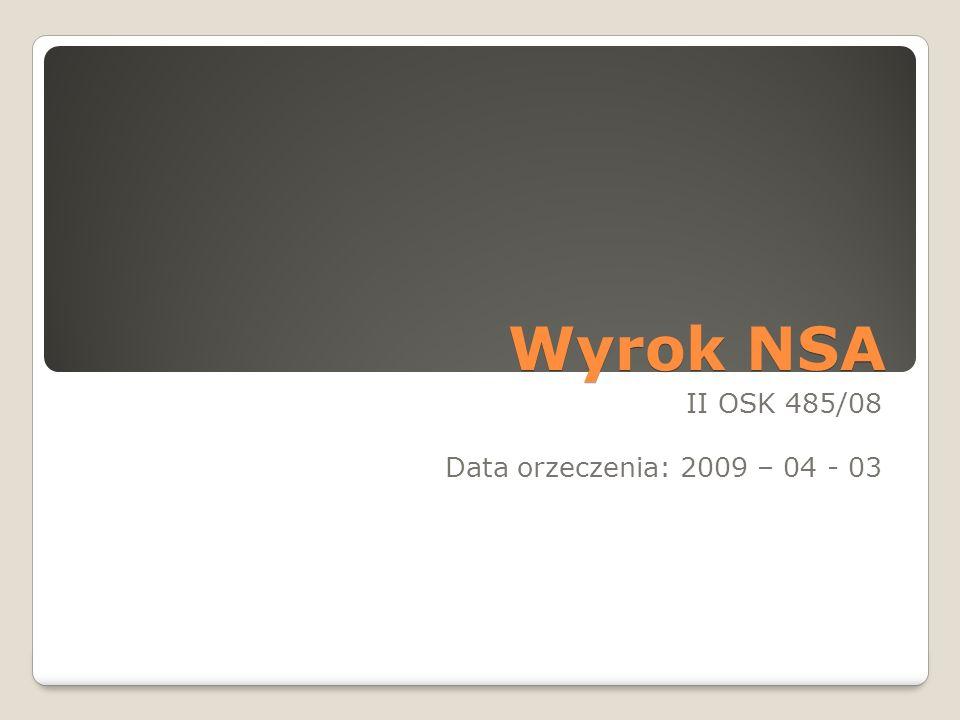 II OSK 485/08 Data orzeczenia: 2009 – 04 - 03