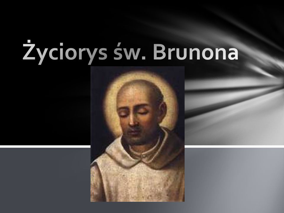 Życiorys św. Brunona Święty brunon