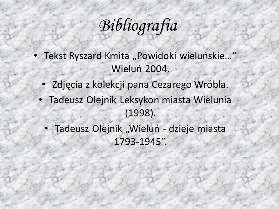 """Bibliografia Tekst Ryszard Kmita """"Powidoki wieluńskie… Wieluń 2004."""