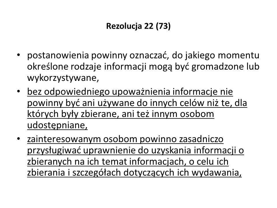 Rezolucja 22 (73) postanowienia powinny oznaczać, do jakiego momentu określone rodzaje informacji mogą być gromadzone lub wykorzystywane,