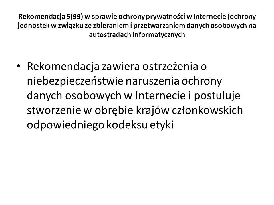 Rekomendacja 5(99) w sprawie ochrony prywatności w Internecie (ochrony jednostek w związku ze zbieraniem i przetwarzaniem danych osobowych na autostradach informatycznych