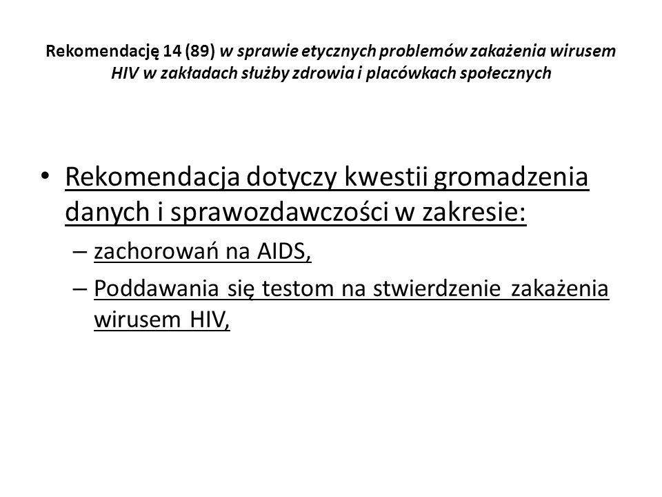 Rekomendację 14 (89) w sprawie etycznych problemów zakażenia wirusem HIV w zakładach służby zdrowia i placówkach społecznych