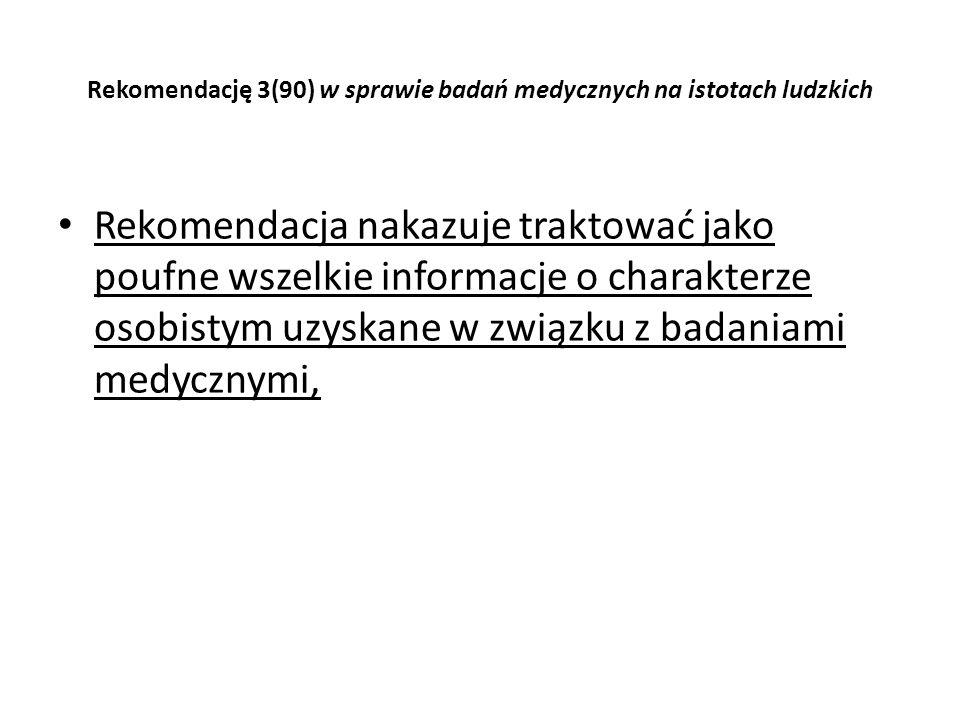 Rekomendację 3(90) w sprawie badań medycznych na istotach ludzkich