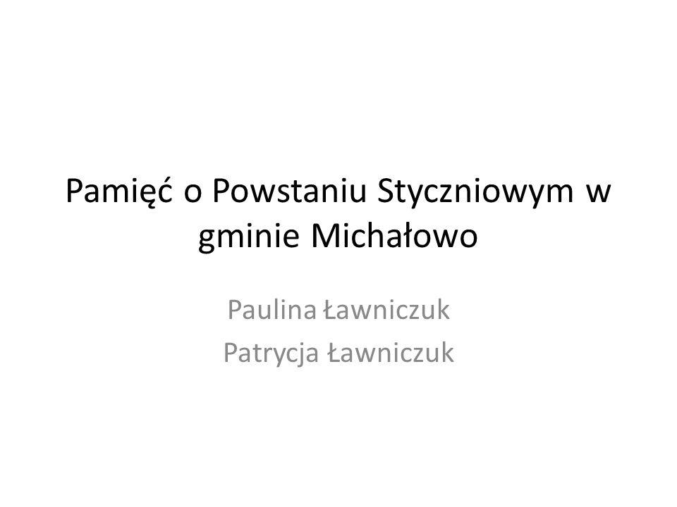 Pamięć o Powstaniu Styczniowym w gminie Michałowo