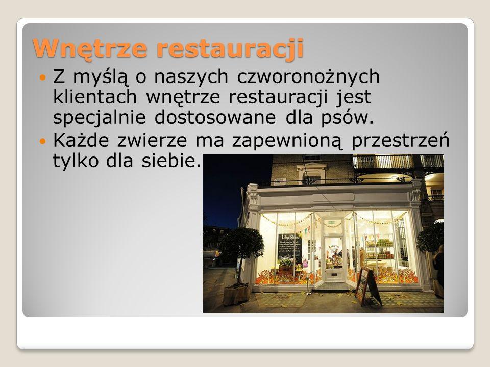 Wnętrze restauracjiZ myślą o naszych czworonożnych klientach wnętrze restauracji jest specjalnie dostosowane dla psów.