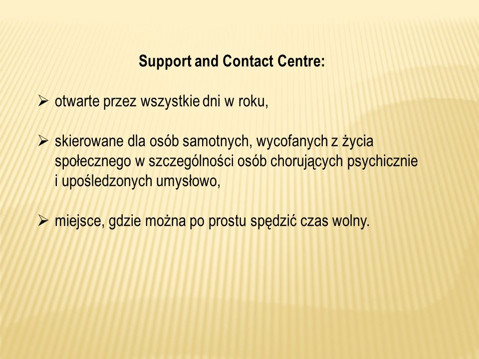 Support and Contact Centre: