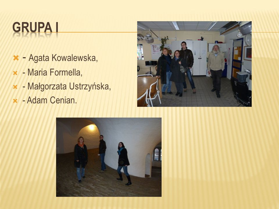 GRUPA I - Agata Kowalewska, - Maria Formella, - Małgorzata Ustrzyńska,