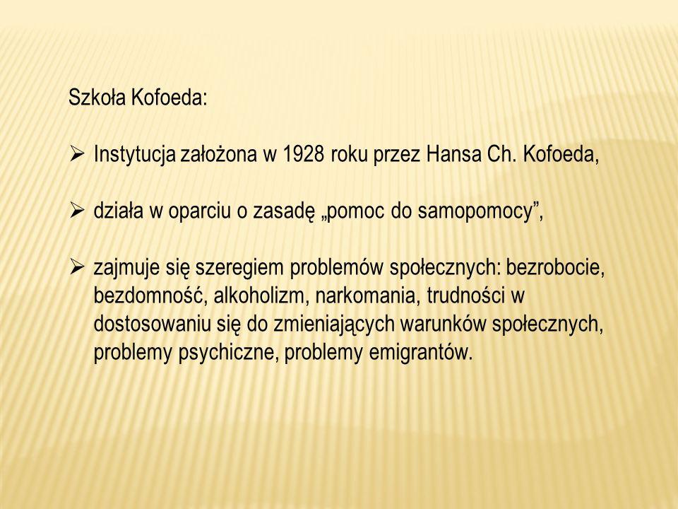 """Szkoła Kofoeda: Instytucja założona w 1928 roku przez Hansa Ch. Kofoeda, działa w oparciu o zasadę """"pomoc do samopomocy ,"""