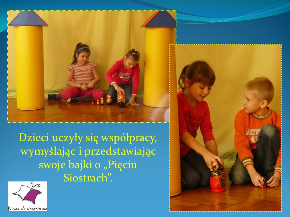 """Dzieci uczyły się współpracy, wymyślając i przedstawiając swoje bajki o """"Pięciu Siostrach ."""