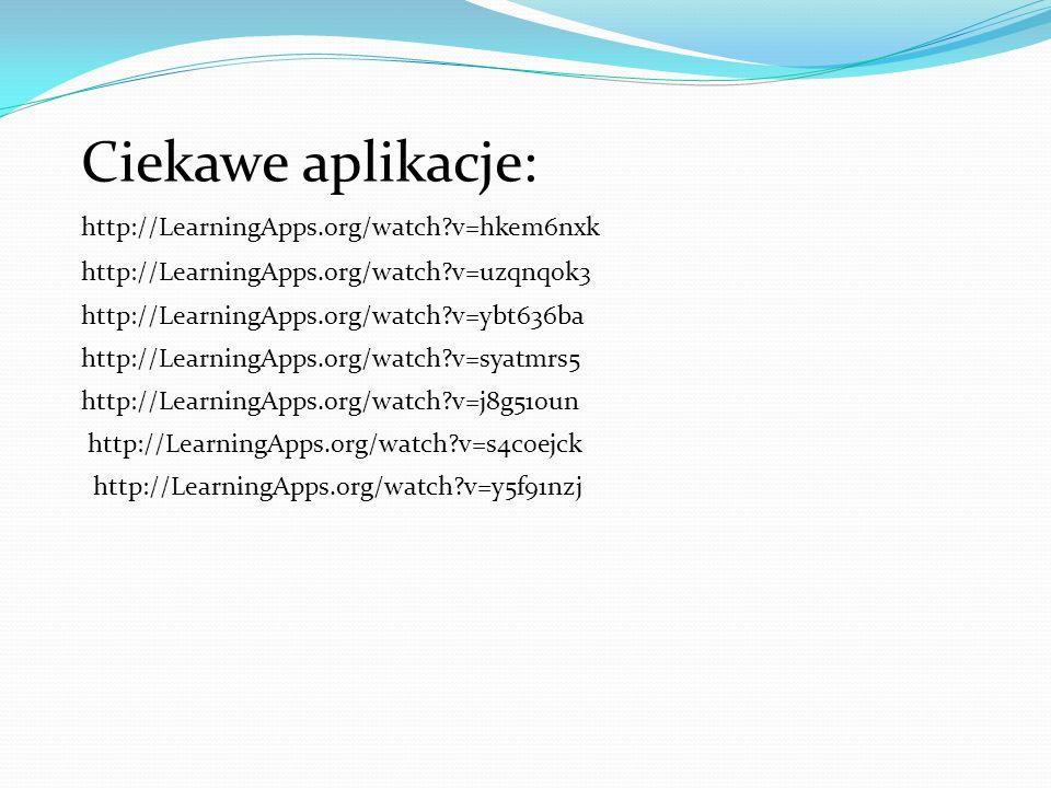 Ciekawe aplikacje: http://LearningApps.org/watch v=hkem6nxk