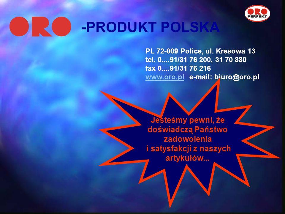 -PRODUKT POLSKA PL 72-009 Police, ul. Kresowa 13. tel. 0....91/31 76 200, 31 70 880. fax 0....91/31 76 216.