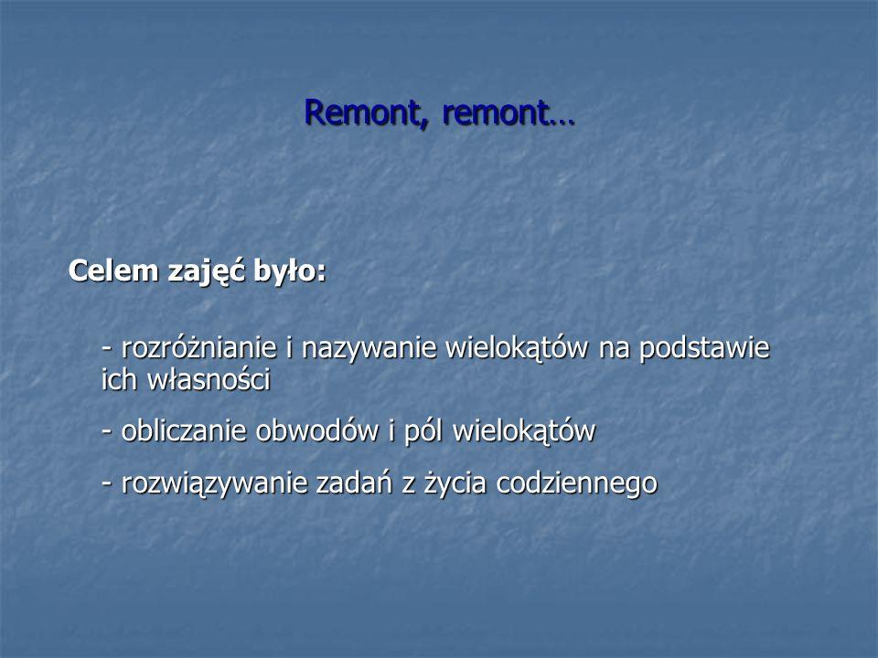 Remont, remont… Celem zajęć było: