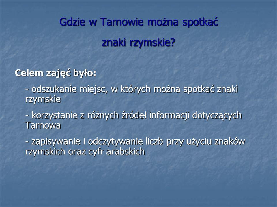 Gdzie w Tarnowie można spotkać znaki rzymskie