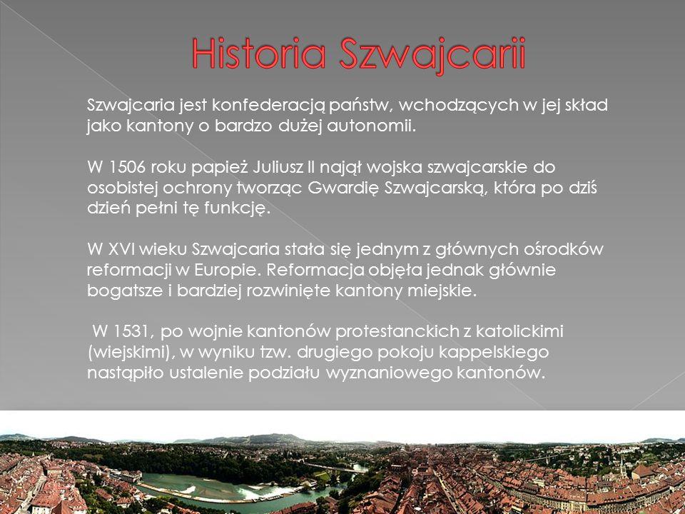 Historia Szwajcarii Szwajcaria jest konfederacją państw, wchodzących w jej skład jako kantony o bardzo dużej autonomii.