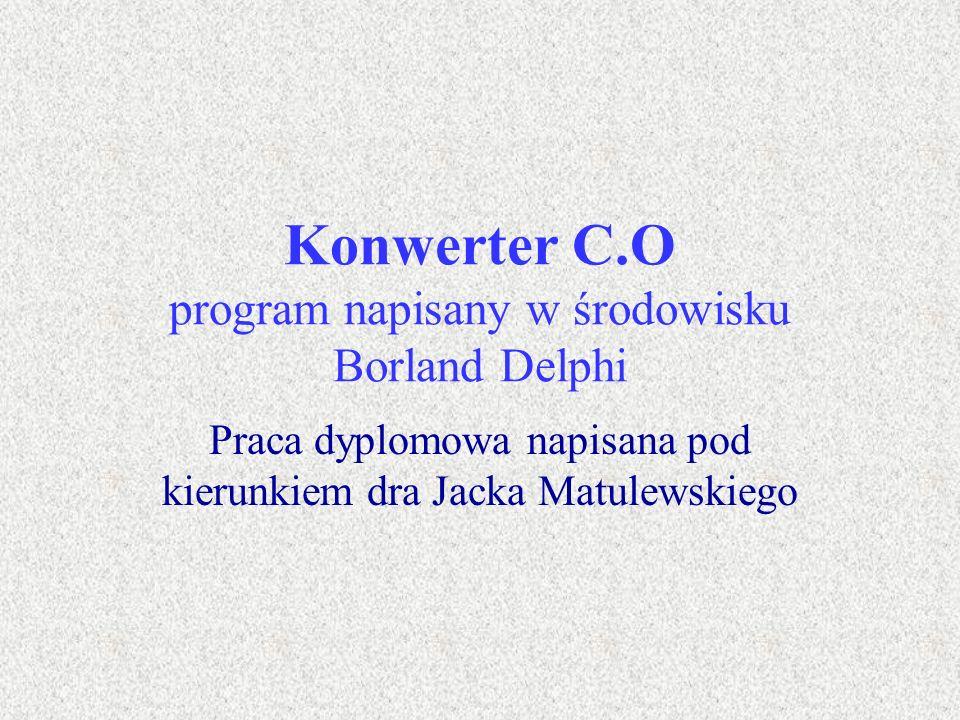 Konwerter C.O program napisany w środowisku Borland Delphi