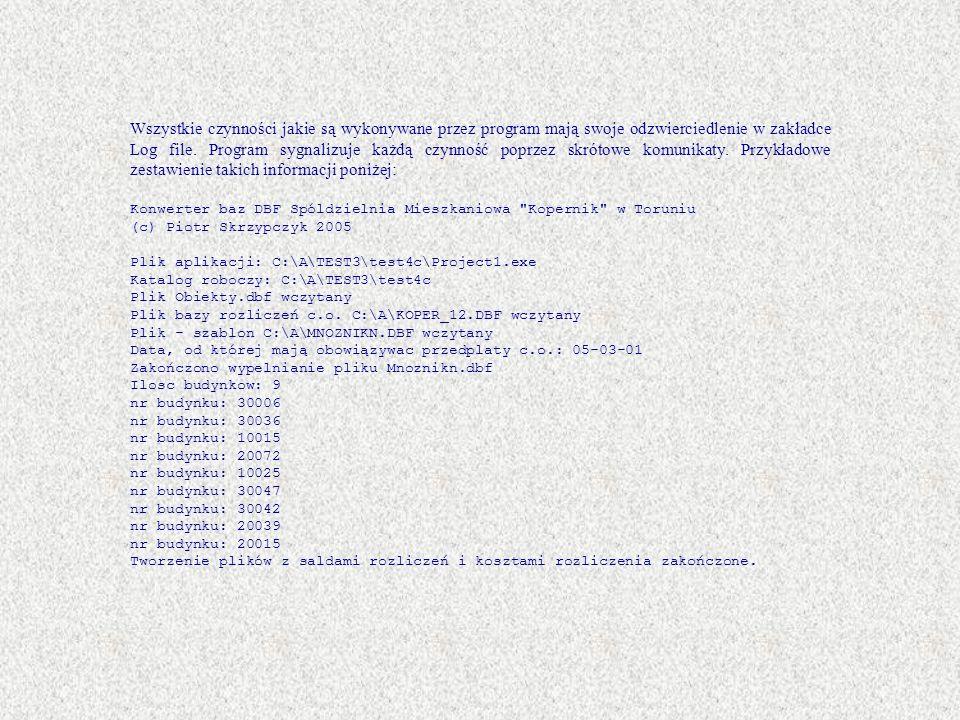 Wszystkie czynności jakie są wykonywane przez program mają swoje odzwierciedlenie w zakładce Log file. Program sygnalizuje każdą czynność poprzez skrótowe komunikaty. Przykładowe zestawienie takich informacji poniżej: