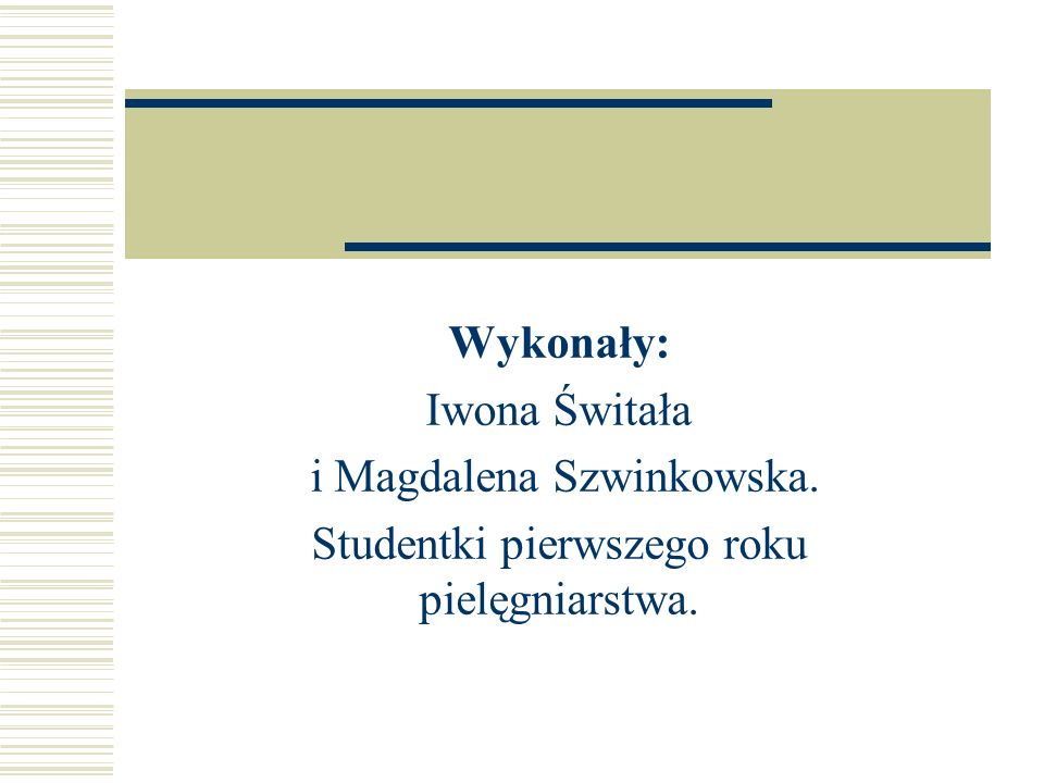 i Magdalena Szwinkowska. Studentki pierwszego roku pielęgniarstwa.