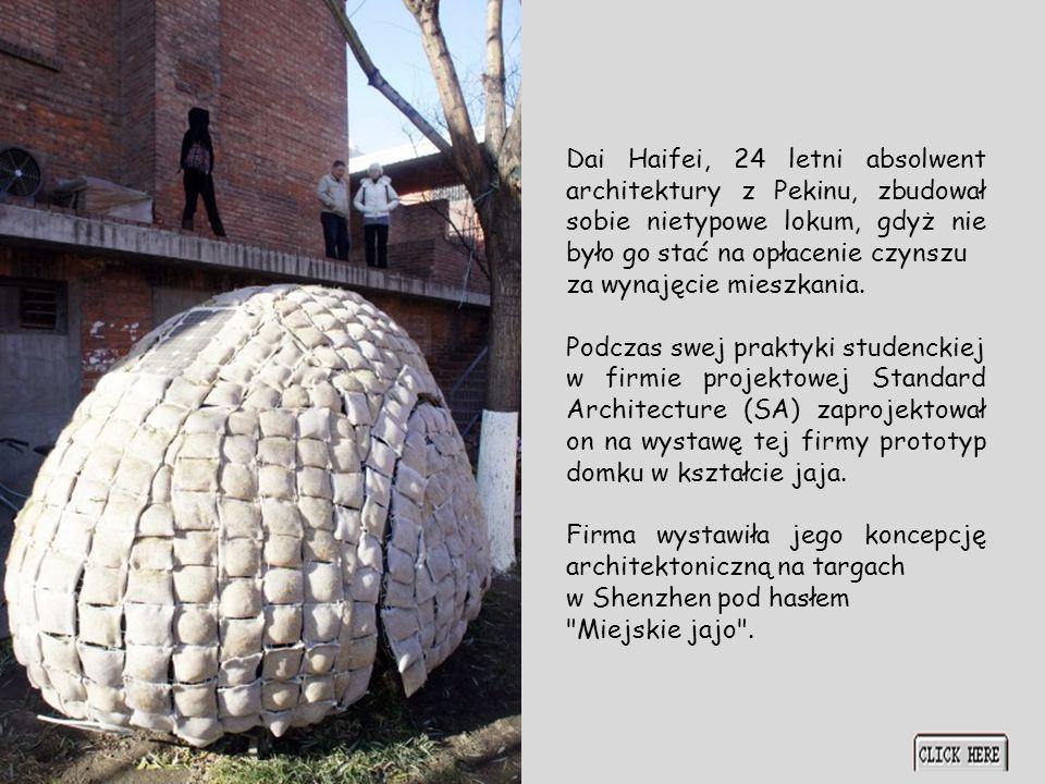 Dai Haifei, 24 letni absolwent architektury z Pekinu, zbudował sobie nietypowe lokum, gdyż nie było go stać na opłacenie czynszu