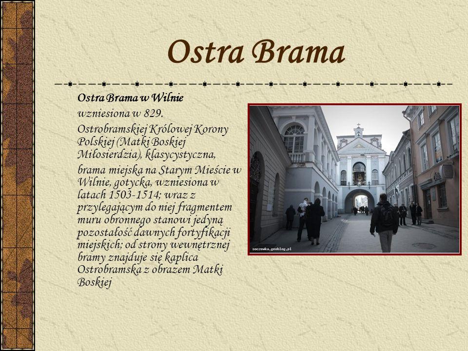 Ostra Brama wzniesiona w 829.