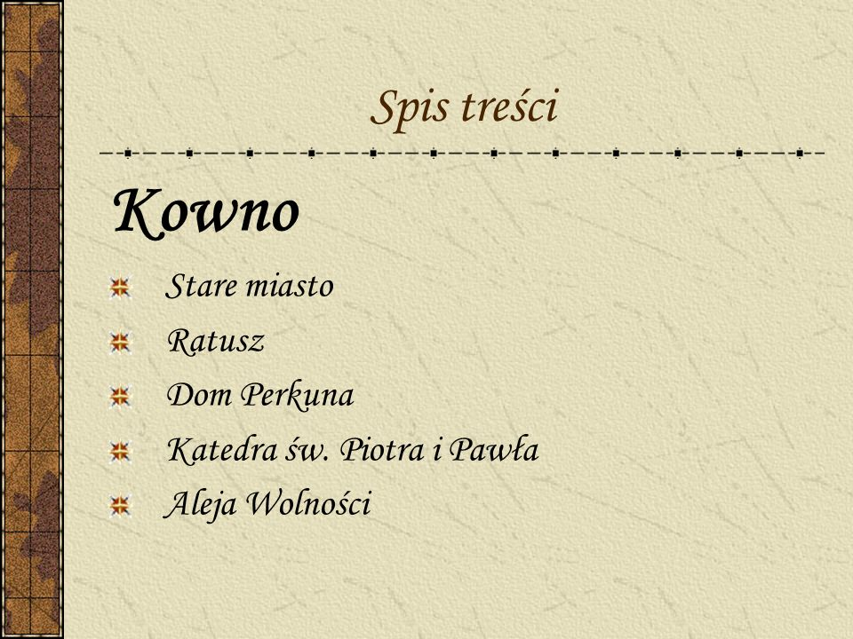 Kowno Spis treści Stare miasto Ratusz Dom Perkuna