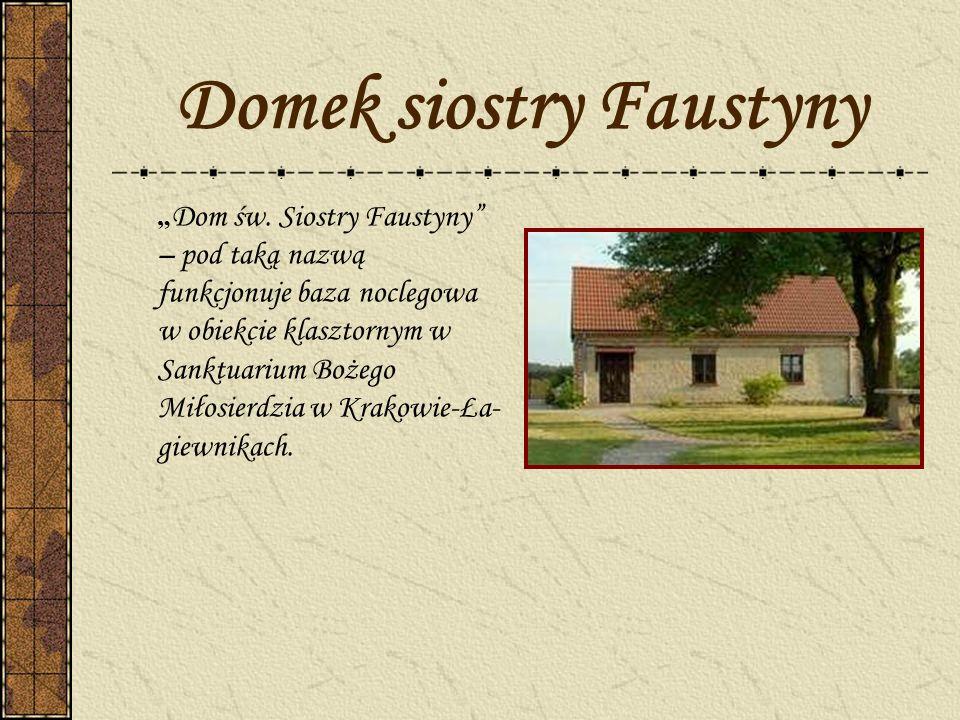 Domek siostry Faustyny