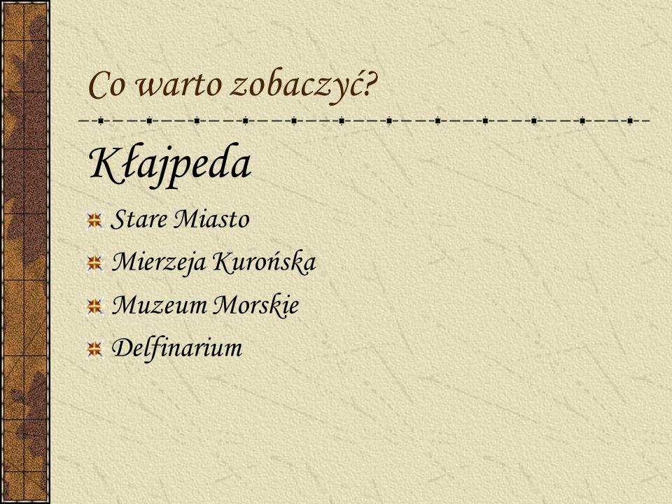 Kłajpeda Co warto zobaczyć Stare Miasto Mierzeja Kurońska