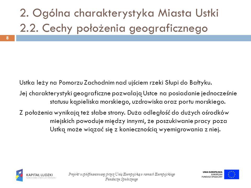 2. Ogólna charakterystyka Miasta Ustki 2. 2