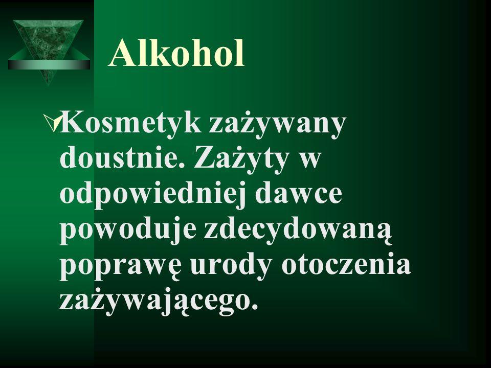 Alkohol Kosmetyk zażywany doustnie.