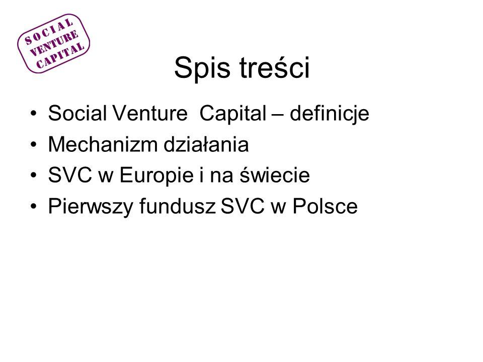 Spis treści Social Venture Capital – definicje Mechanizm działania