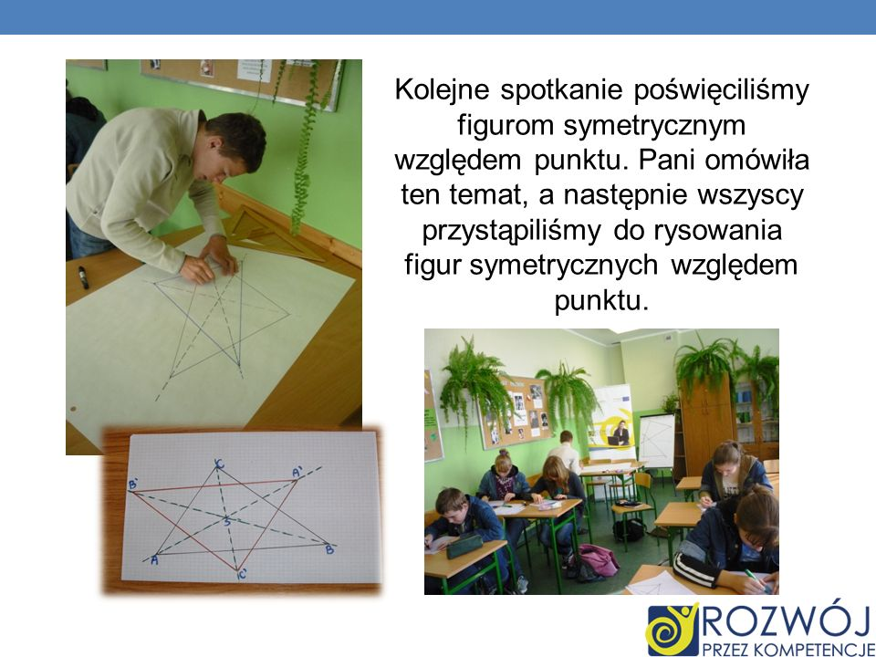 Kolejne spotkanie poświęciliśmy figurom symetrycznym względem punktu