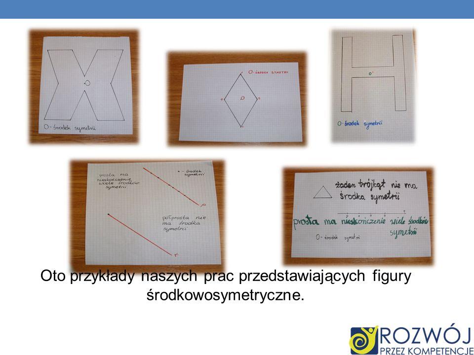 Oto przykłady naszych prac przedstawiających figury środkowosymetryczne.