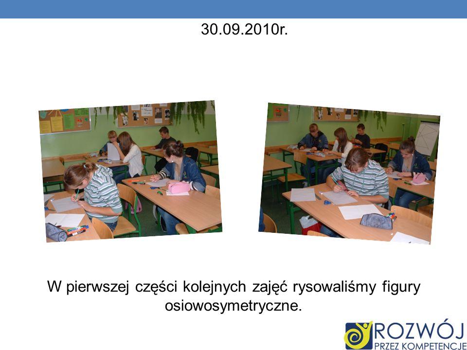 30.09.2010r. W pierwszej części kolejnych zajęć rysowaliśmy figury osiowosymetryczne.