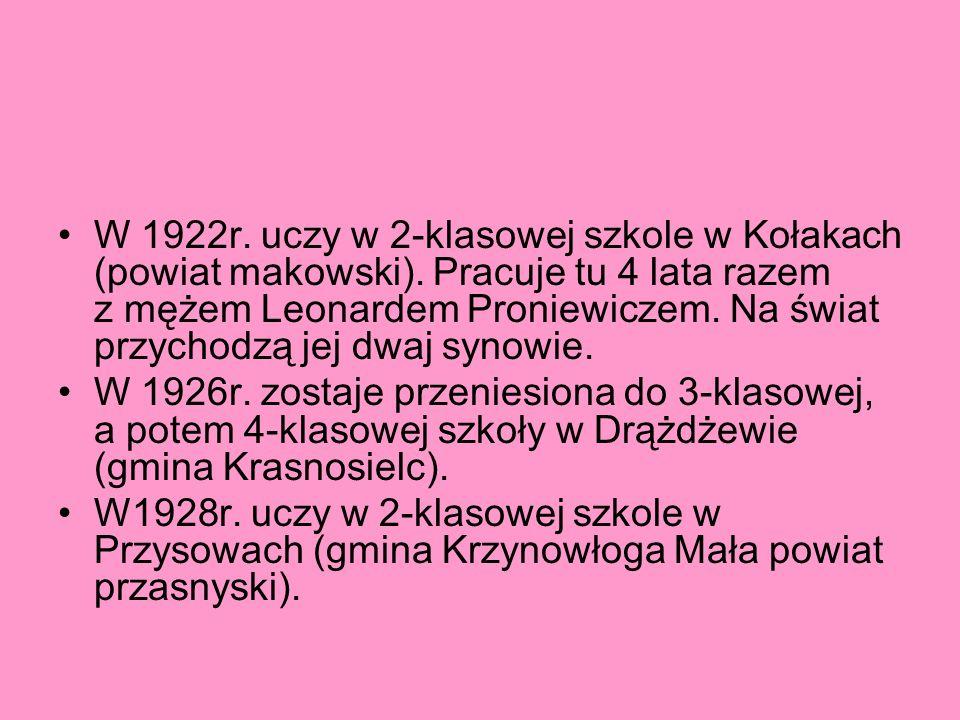 W 1922r. uczy w 2-klasowej szkole w Kołakach (powiat makowski)