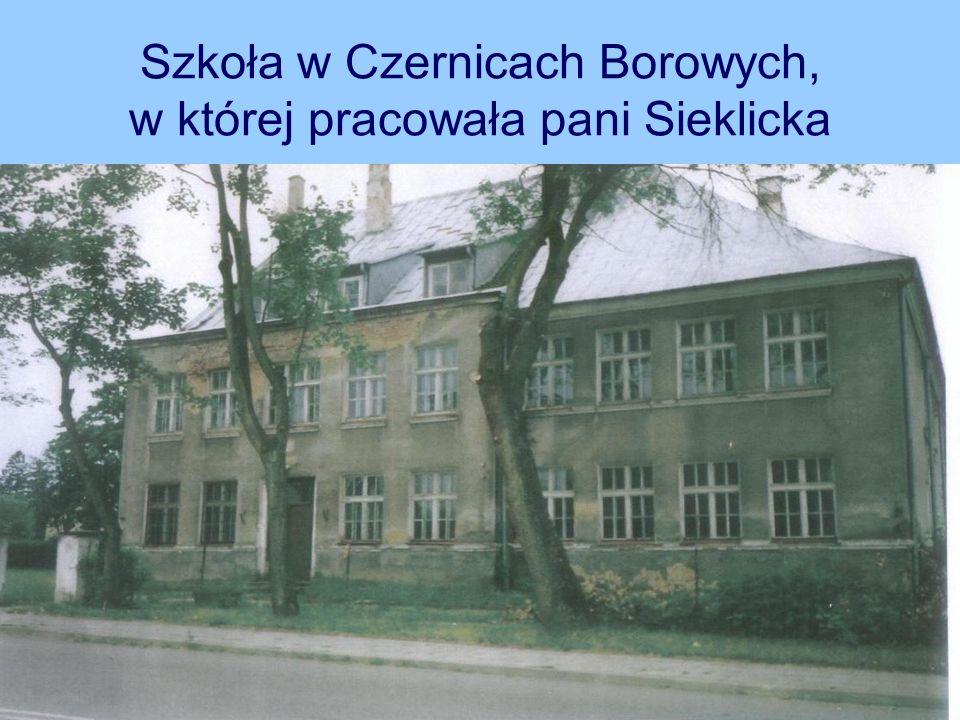 Szkoła w Czernicach Borowych, w której pracowała pani Sieklicka