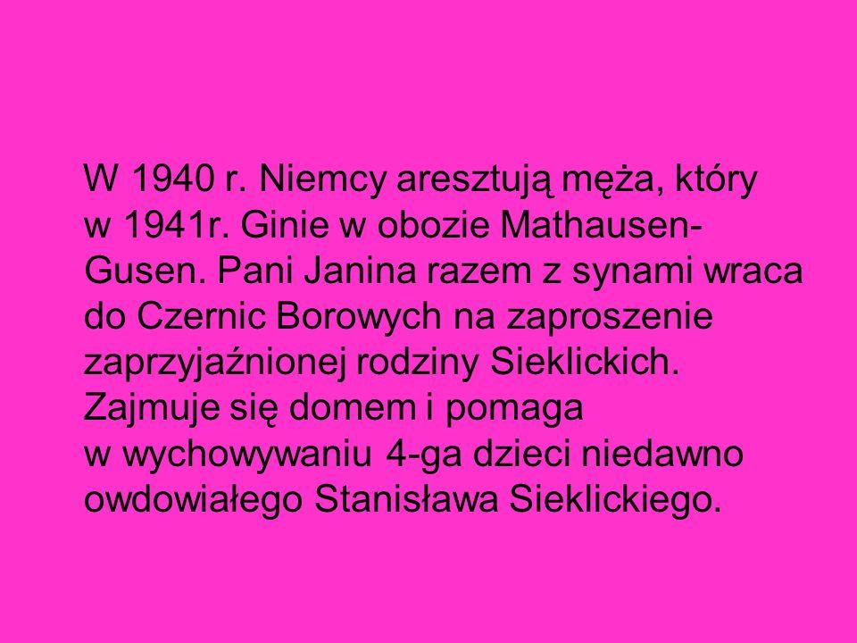 W 1940 r. Niemcy aresztują męża, który w 1941r